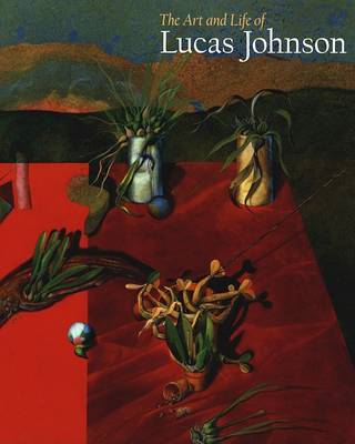 The Art and Life of Lucas Johnson (BOK)