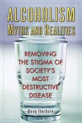 Alcoholism, Myths and Realities (BOK)