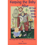 Keeping the Baby Alive Till Your Wife Gets Home (BOK)