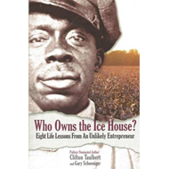 Who Owns the Ice House?: Eight Life-Lessons from an Unlikely Enterprenur (BOK)