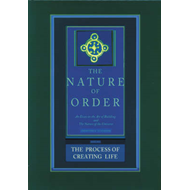 Process of Creating Life: the Nature of Order, Book 2 (BOK)