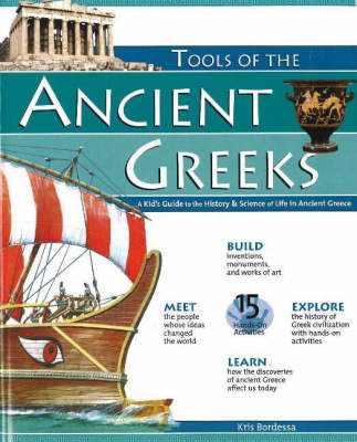 Tools of the Ancient Greeks: A Kid's Guide to the History and Science of Life in Ancient Greece (BOK)