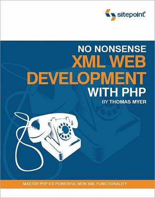 No Nonsense XML Web Development with PHP (BOK)