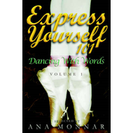 Express Yourself 101 Dancing with Words VOLUME 1 (BOK)
