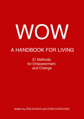 Wow: A Handbook for Living: 31 Methods for Empowerment and Change (BOK)