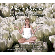 Indigo Dreams Garden of Wellness: Stories and Techniques Designed to Decrease Bullying, Anger, Anxie (BOK)