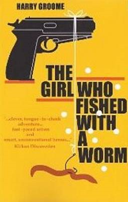 Girl Who Fished with a Worm (BOK)