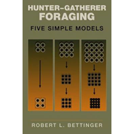 Hunter-gatherer Foraging: Five Simple Models (BOK)