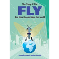 The Story of the Fly: And How it Could Save the World (BOK)