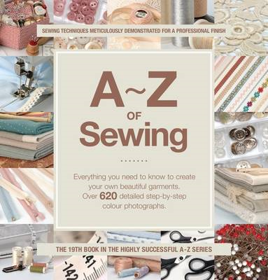 A-Z of Sewing: Everything You Need to Know to Create or Mend a Garment (BOK)