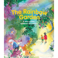 The Rainbow Garden: A Story of Love, Rainbows and Worms (BOK)