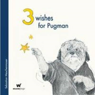 3 Wishes for Pugman (BOK)