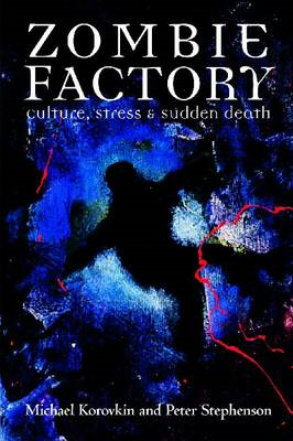 Zombie Factory: Culture, Stress and Sudden Death (BOK)