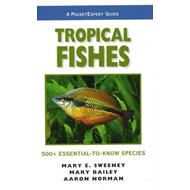 Tropical Fishes, a PocketExpert Guide: 500+ Essential-to-Know Species (BOK)