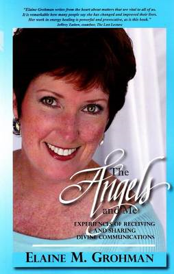 Angels and Me: Experiences of Receiving and Sharing Divine Communications (BOK)