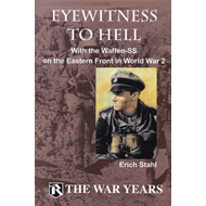 Eyewitness to Hell: With the Waffen-SS on the Eastern Front in World War 2 (BOK)