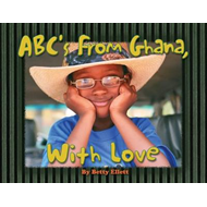 ABC's from Ghana, with Love (BOK)