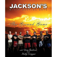Jackson's Mixed Martial Arts: The Ground Game (BOK)