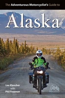 Adventurous Motorcyclist's Guide to Alaska (BOK)
