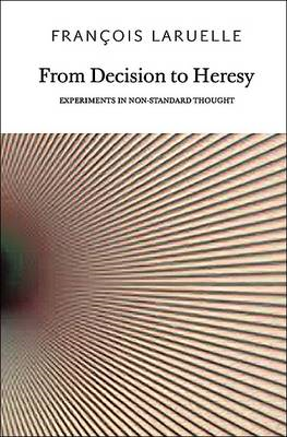 From Decision to Heresy: Experiments in Non-standard Thought (BOK)