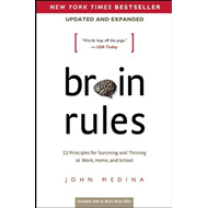 Brain Rules: 12 Principles for Surviving and Thriving at Work, Home, and School (BOK)