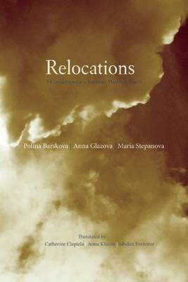 Relocations: Three Contemporary Russian Women Poets (BOK)