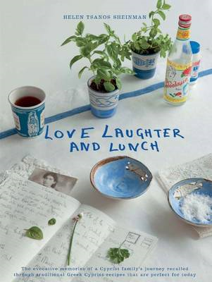 Love, Laughter and Lunch: The Evocative Memories of a Cypriot Family's Journey (BOK)