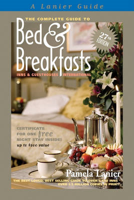 Complete Guide to Bed and Breakfasts, Inns and Guesthouses International (BOK)