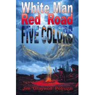 White Man, Red Road, Five Colors (BOK)