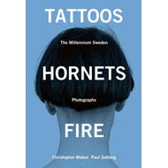 Tattoos, Hornets & Fire: The Millennium Sweden (BOK)