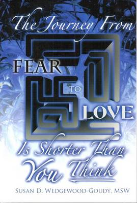 Journey from Fear to Love is Shorter Than YOU Think (BOK)