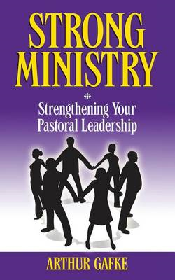 Strong Ministry: Strengthening Your Pastoral Leadership (BOK)