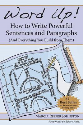 Word Up! How to Write Powerful Sentences and Paragraphs (and (BOK)