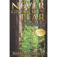 Never Give in to Fear (BOK)