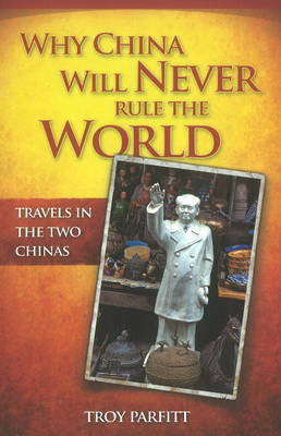 Why China Will Never Rule the World (BOK)