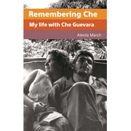 Remembering Che: My Life with Che Guevara (BOK)