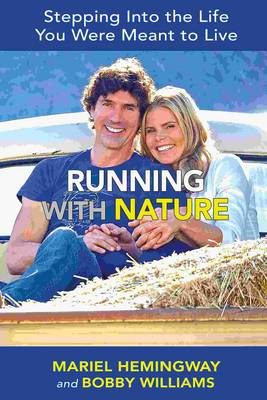 Running with Nature: Stepping Into the Life You Were Meant to Live (BOK)