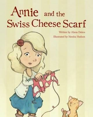 Annie and the Swiss Cheese Scarf (BOK)