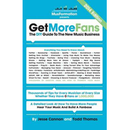 Get More Fans: The DIY Guide to the New Music Business (BOK)