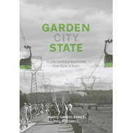 Garden [city] State: A Speculative Atlas of New Jersey (BOK)