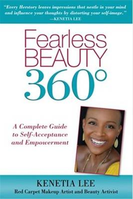 Fearless Beauty 360: A Complete Guide to Self Acceptance and Empowerment (BOK)
