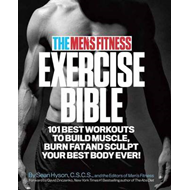 Men's Fitness Exercise Bible: 101 Best Workouts to Build Muscle, Burn Fat, and Sculpt Your Best Body Ever! (BOK)
