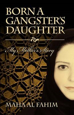 Born a Gangster's Daughter: My Mother's Story (BOK)