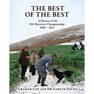 The Best of the Best: A History of the IGL Retriever Championship 1909-2011 (BOK)