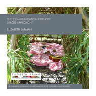 The Communication Friendly Spaces Approach: Re-Thinking Learning Environments for Children And Famil (BOK)