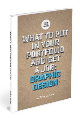 What to Put in Your Portfolio and Get a Job (BOK)