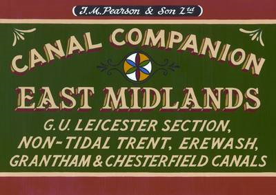 Pearson's Canal Companion : East Midlands: G.U. Leicester Section, Non-tidal Trent, Erewash, Grantha (BOK)