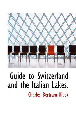 Guide to Switzerland and the Italian Lakes (BOK)