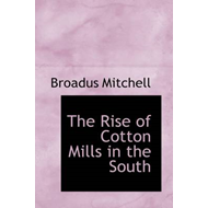 Rise of Cotton Mills in the South (BOK)