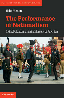 The Performance of Nationalism: India, Pakistan, and the Memory of Partition (BOK)